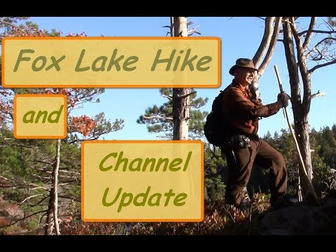 Fox Lake Hike and Channel Update