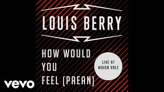 Louis Berry - How Would You Feel (Paean) [Audio]