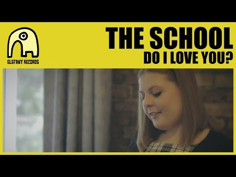 THE SCHOOL - Do I Love You? [Official]