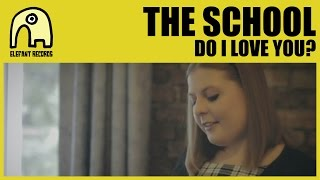 THE SCHOOL Do I Love You Official