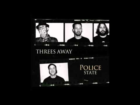 Threes Away - Police State