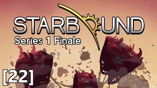 Starbound - Part 22 - The Ruin, Final Boss Battle, Series 1 Finale
