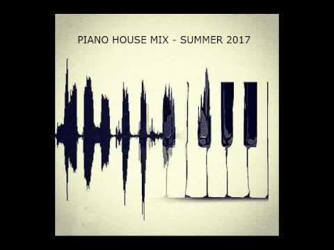 Piano House Mix - Summer 2017