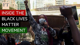Inside the Black Lives Matter movement | FT