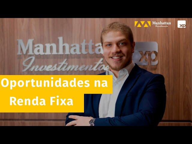 FIQUE POR DENTRO DAS OPORTUNIDADES NA RENDA FIXA - MANHATTAN INVESTIMENTOS