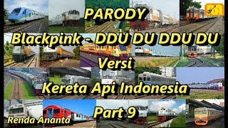 Parody Blackpink - DDU DU DDU DU Versi Kereta Api Indonesia Part 9