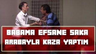 BABAMA ARABAYLA KAZA YAPTIM ŞAKASI! - ( EFSANE ŞAKA KEMERLE BİTTİ )