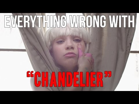 "Everything Wrong With Sia - ""Chandelier"""