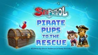 Морской патруль:щенки в поисках пиратов 1 часть.