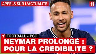 Football - Neymar prolongé au PSG : pour la crédibilité ?