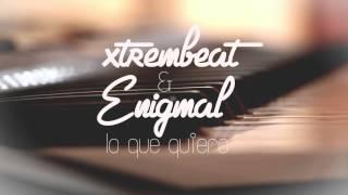 Xtrembeat & Enigmal - Lo que quiero Thumbnail