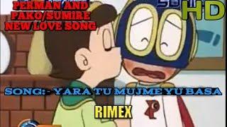 Perman and pako new love and a new A.M.V Song yara tu mujme yu basa RIMEX (HD)