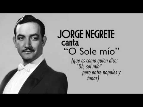 "Jorge Negrete canta ""O Sole Mío"""