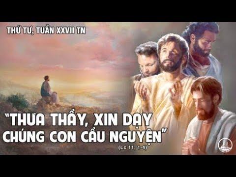 Thứ Tư 27 Thường Niên ( Lc 11, 1- 4 )