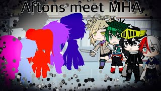 The Afton Family Meets MHA (My Hero Academia) / FNAF