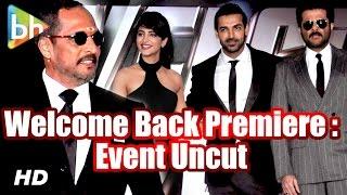 Welcome Back Premiere: Event Uncut   Anil Kapoor   Sonam Kapoor