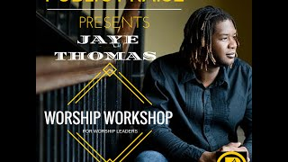 Download Jaye Thomas Worship Workshop for Leaders Mp3 and Videos