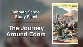 "Sabbath Bible Lesson 10: ""The Journey Around Edom"" - Wilderness Wanderings (2)"