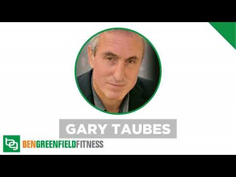 The Case Against Sugar: Is Gary Taubes Full Of Sweet Lies & Deception, Or Is Sugar Really Making...
