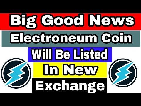 Big News:- Electroneum Coin Will Be Listed On New Exchange || Electroneum Update 2018