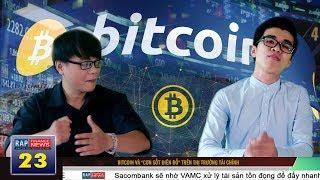 Bitcoin, Cơn Sốt Điên Rồ Trên Thị Trường Tài Chính và Những Tin Kinh Tế Nổi Bật Tháng Vừa Qua