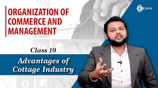 Advantages of Cottage Industry - Small Business - Organization of Commerce and Management