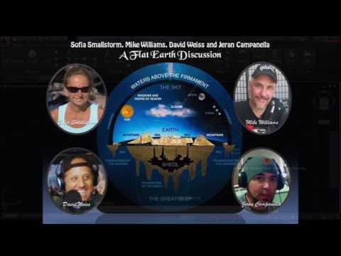 Sofia Smallstorm w/Mike Williams, David Weiss & Jeranism - A Flat Earth Discussion (Apr 2017)