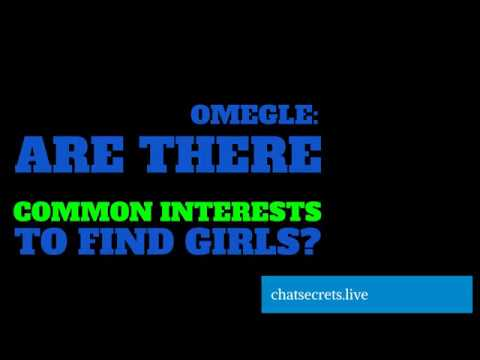 Omegle  Common Interests To Chat With Women