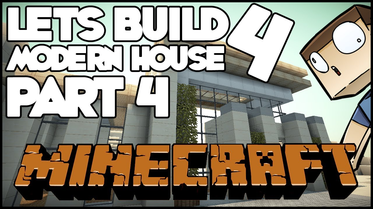Minecraft lets build modern house 4 part 4 youtube for Lets build modern house 7