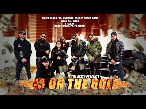 BANKA - 13 On The Roll ft. Rodzilla, Prabh Aujla, Yashvi | Gill Saab | HarrySingh/PreetSingh