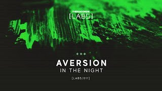 Aversion - In The Night (Official HQ Preview)
