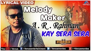 Kay Sera Sera Full Lyrical Video | Pukar | Melody Maker - A.R Rahman