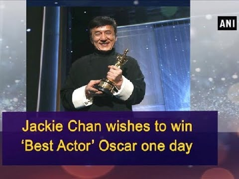 Jackie Chan wishes to win 'Best Actor' Oscar one day - Hollywood News