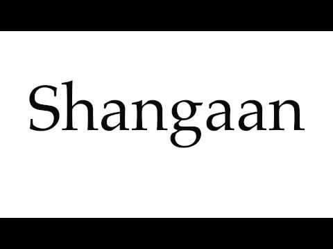 How to Pronounce Shangaan