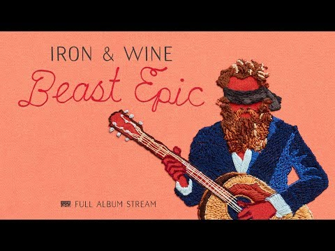Iron & Wine - Beast Epic [FULL ALBUM STREAM]