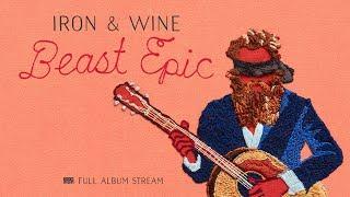 Iron & Wine - Beast Epic [FULL ALBUM STREAM]
