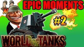 World of Tanks | Awesome & Epic Moments #2