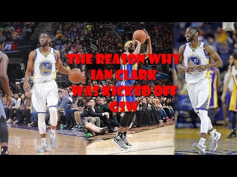 The Reason Why Ian Clark Was Kicked Off Golden State Warriors