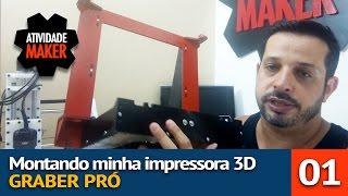 #1 -Montando Minha Impressora 3D - Montagem do Frame Graber Pro