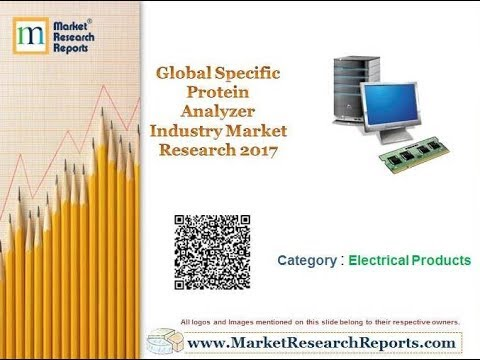 Global Specific Protein Analyzer Industry Market Research 2017