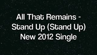 All That Remains - Stand Up (Stand Up) Full Song Stream! - A War You Cannot Win - New 2012 Single!