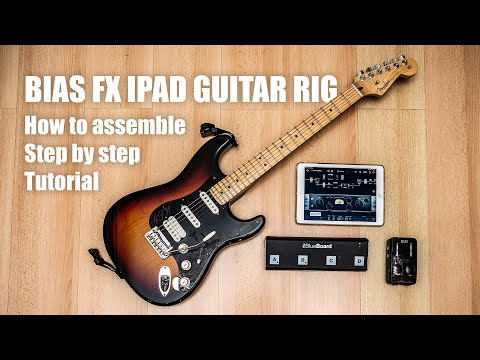 Bias FX & Amp - Building IPad Guitar Rig - How To Setup Tutorial - IRig Blueboard & IRig Pro Duo