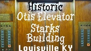 elevaTOUR: Building tour and Amazing Otis elevator systems @ Historic Starks Building Louisville KY