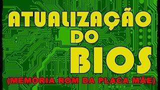 COMO ATUALIZAR O BIOS DA SUA PLACA MÃE - MEMÓRIA ROM Read-Only Memory