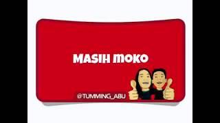Tumming Abu - MASIH MOKO