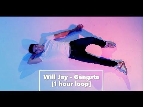 Will Jay - Gangsta 1 hour loop
