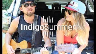 Indigo Summer - Vacation (Thomas Rhett Cover)