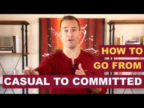 How to go from casual to committed