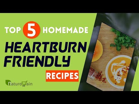 Top 5 Homemade Heartburn Friendly Recipes to Cure Acidity
