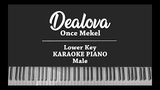 Dealova (LOWER KARAOKE PIANO COVER) Once Mekel